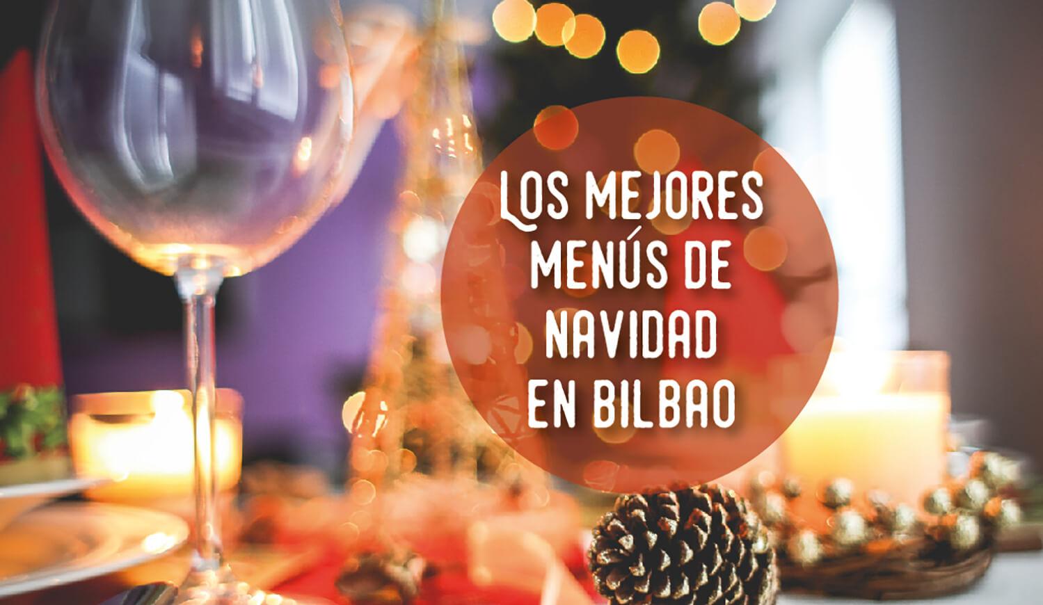 Menús Comidas y cenas de Navidad 2019 en Bilbao